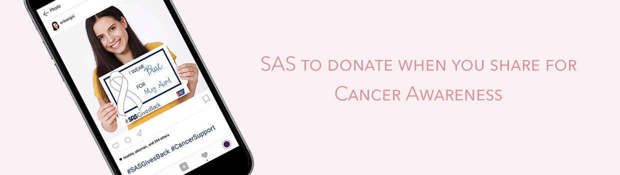 SAS to donate when you share for Cancer Awareness